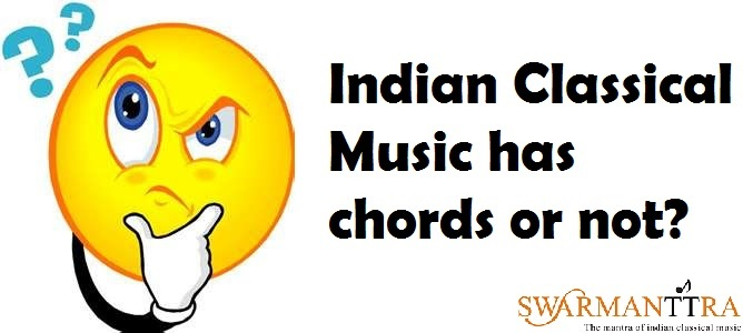 Indian Classical Music has chords or not